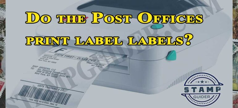 Do the Post Offices print label labels?