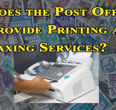 Does the Post Office Provide Printing and Faxing Services?