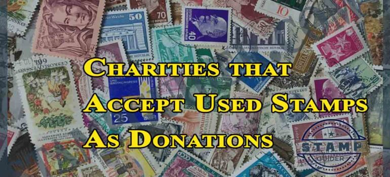Charities that Accept Used Stamps As Donations