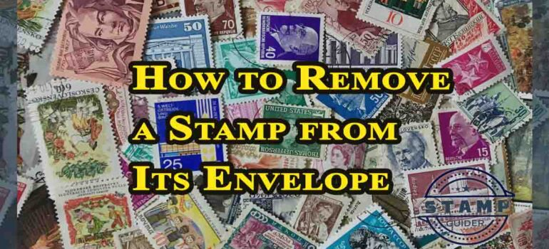 How to Remove a Stamp from Its Envelope